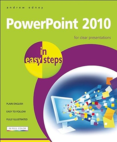 Powerpoint 2010 in Easy Steps by Andrew Edney