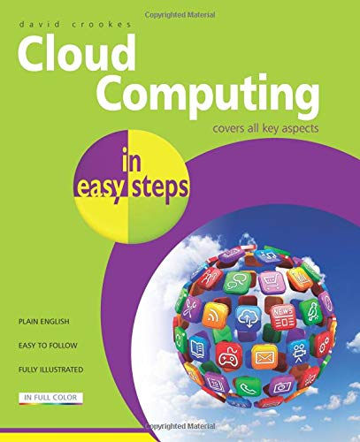 Cloud Computing in Easy Steps by David Crookes