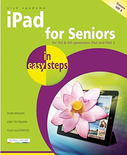 iPad for Seniors in Easy Steps: Covers iOS 6 by Nick Vandome