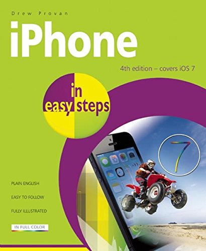 IPhone in Easy Steps: Covers IOS 7 by Drew Provan