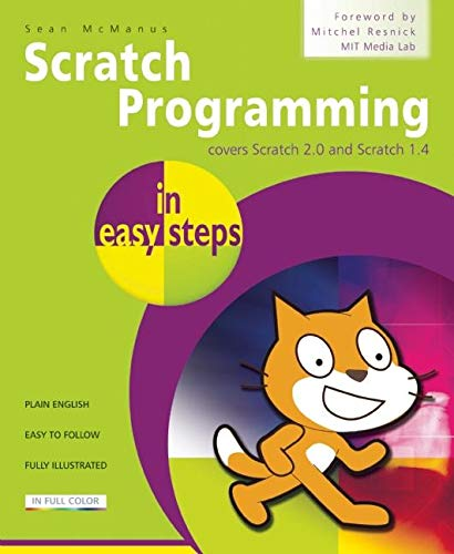 Scratch Programming in Easy Steps: Covers Scratch 2.0 and Scratch 1.4 by Sean McManus