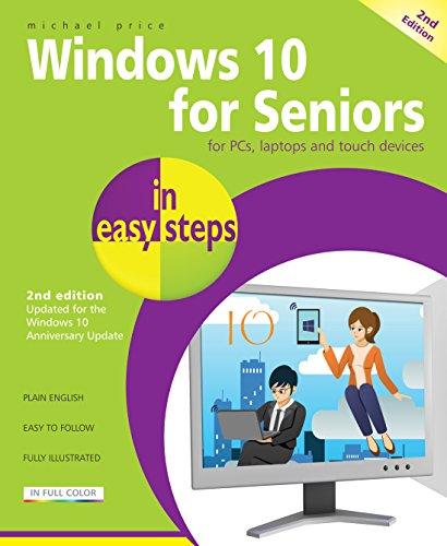 Windows 10 for Seniors in Easy Steps: Covers the Windows 10 Anniversary Update by Michael Price