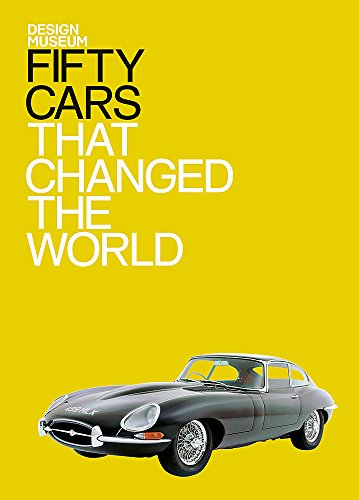 Fifty Cars That Changed the World by The Design Museum