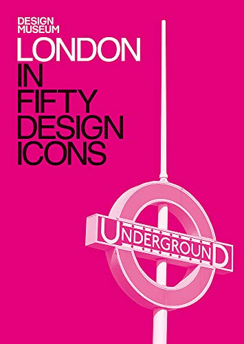 London in Fifty Design Icons by The Design Museum