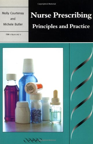Nurse Prescribing: Principles and Practice by Molly Courtenay