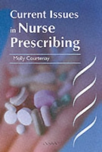 Current Issues in Nurse Prescribing by Molly Courtenay