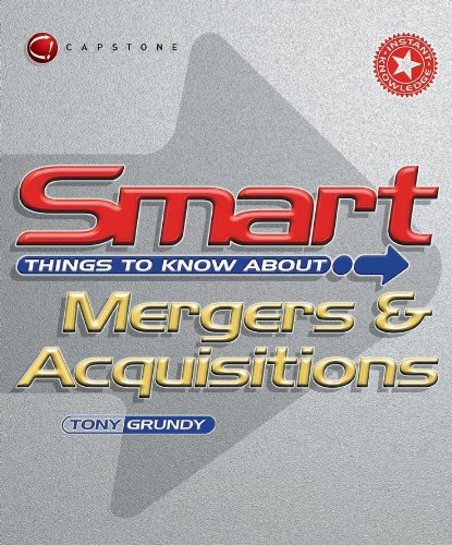 Smart Things to Know About Mergers and Acquisitions by Tony Grundy