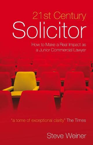 21st Century Solicitor: How to Make a Real Impact as a Junior Commercial Lawyer by Steve Weiner