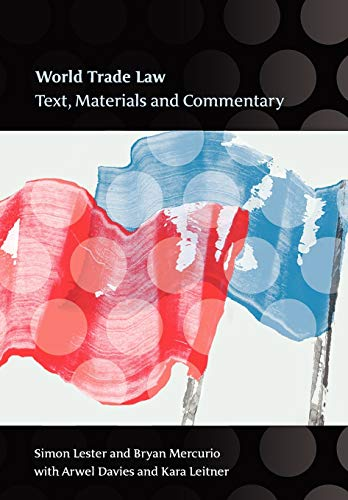 World Trade Law: Text, Materials and Commentary by Simon Lester