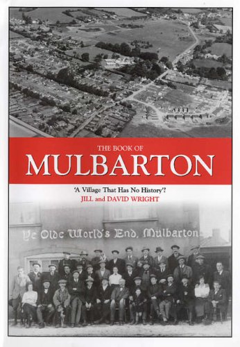 The Book of Mulbarton: A Village That Has No History? by Jill Wright