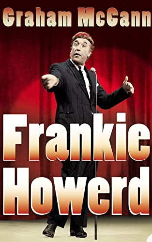 Frankie Howerd: Stand-Up Comic by Graham McCann