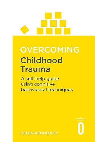 Overcoming Childhood Trauma by Helen Kennerley