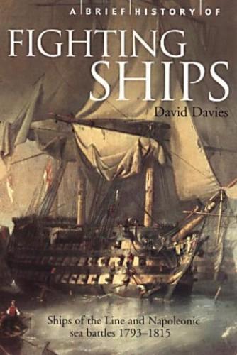 A Brief History of Fighting Ships by David Tudor Davies