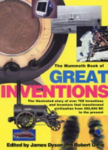 The Mammoth Book of Great Inventions by James Dyson