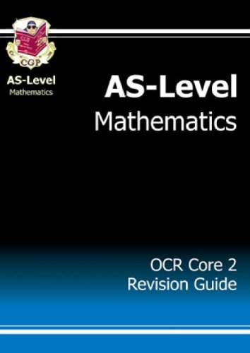 AS-Level Maths OCR Core 2 Revision Guide by CGP Books