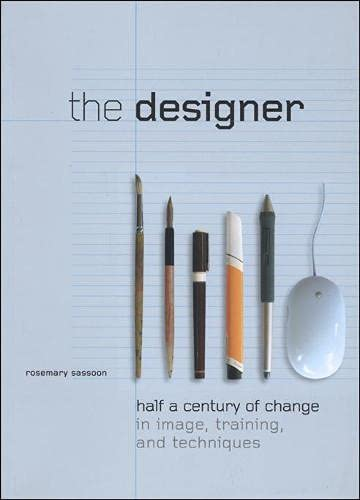 The Designer: Half a Century of Change in Image, Training, and Techniques by Rosemary Sassoon