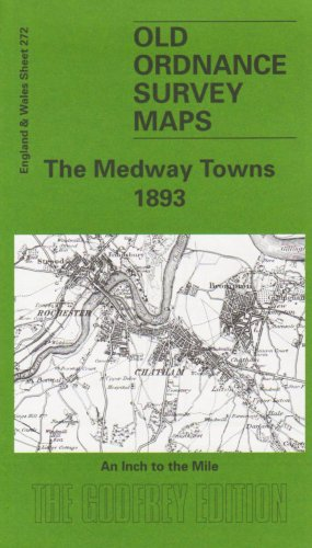 The Medway Towns 1893: One Inch Map 272 by Tony Painter