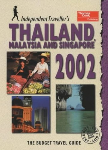 Thailand, Malaysia and Singapore: 2002 by Sean Sheehan