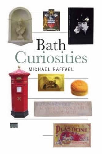 Bath Curiosities by Michael Raffael