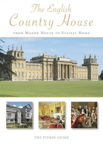 The English Country House: From Manor House to Stately Home by Peter Brimacombe