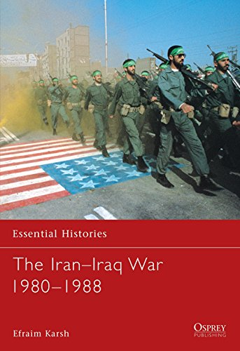 The Iran-Iraq War 1980-1988 by Efraim Karsh