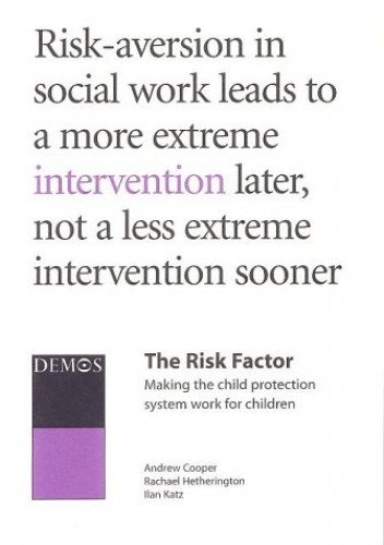 The Risk Factor: Making the Child Protection System Work for Children by Andrew Cooper