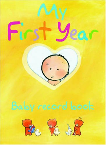 My First Year Baby Record Book by Emile Jadoul