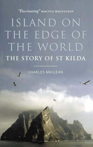Island on the Edge of the World: The Story of St Kilda by Charles Maclean