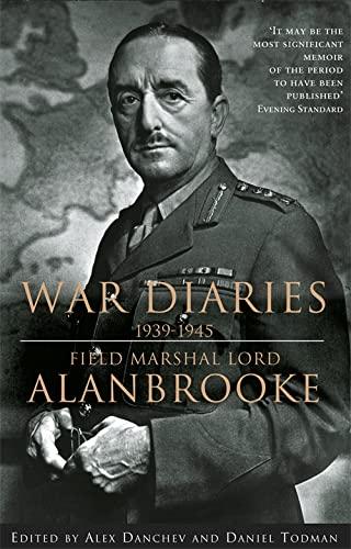 War Diaries, 1939-1945: Field Marshall Lord Alanbrooke by Alan Brooke Viscount Alanbrooke