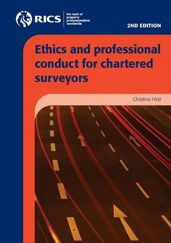 Ethics and Professional Conduct for Chartered Surveyors by Christina Hirst