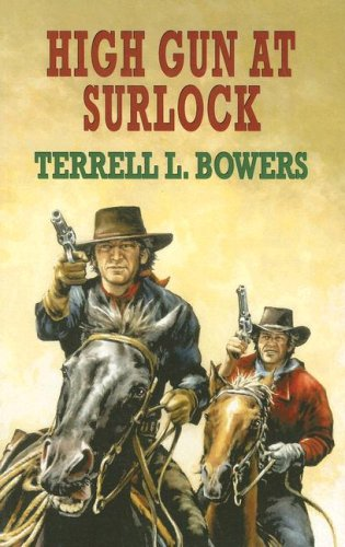 High Gun at Surlock by Terrell L. Bowers