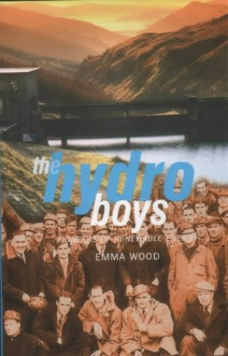 The Hydro Boys: Pioneers of Renewable Energy by Emma Wood