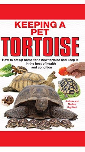 Keeping a Pet Tortoise by A.C. Highfield