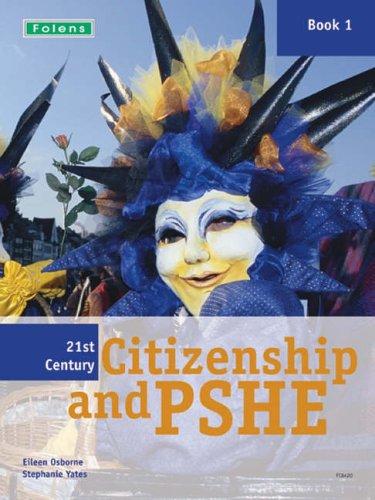 21st Century Citizenship & PSHE: Student Book Year 7 (11-12) by Stephanie Yates