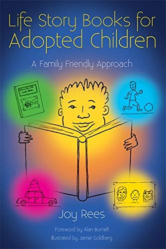 Life Story Books for Adopted Children: A Family Friendly Approach by Joy Rees