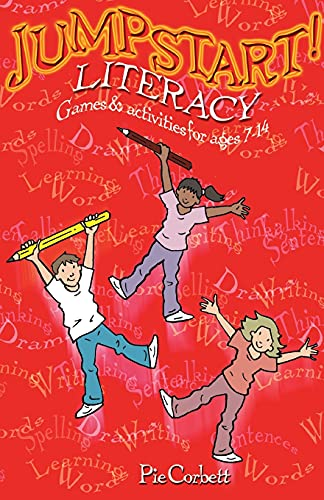 Jumpstart! Literacy: Games and Activities for Ages 7-14 by Pie Corbett