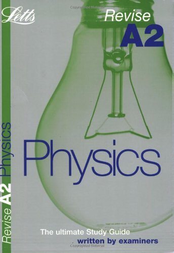 Revise A2 Physics by Letts Educational