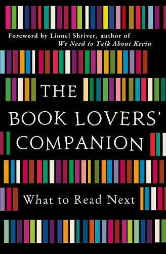 The Book Lovers' Companion: What to Read Next by Lionel Shriver