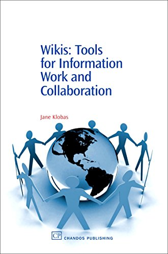 Wikis: Tools for Information Work and Collaboration by Jane E. Klobas