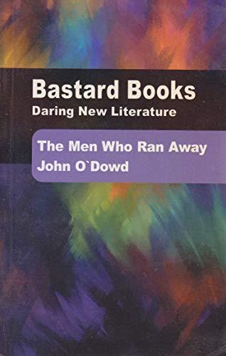 The Men Who Ran Away by John O'Dowd