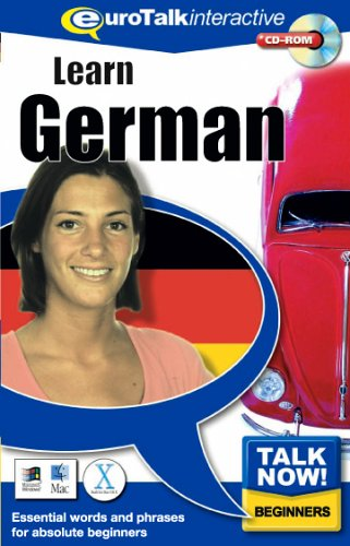 Talk Now! Learn German: Essential Words and Phrases for Absolute Beginners by EuroTalk Ltd.