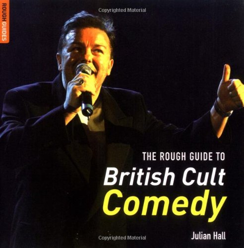 The Rough Guide to British Cult Comedy by Julian Hall