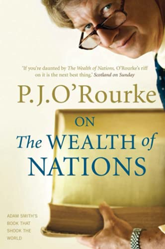 On the Wealth of Nations: A Book That Shook the World by P. J. O'Rourke