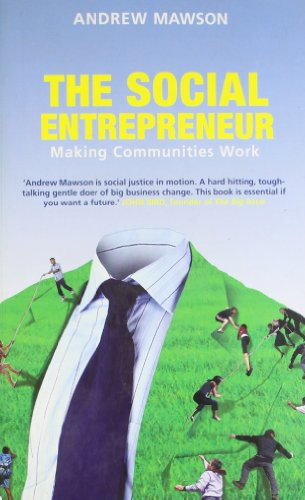 The Social Entrepreneur: Making Communities Work by Andrew Mawson