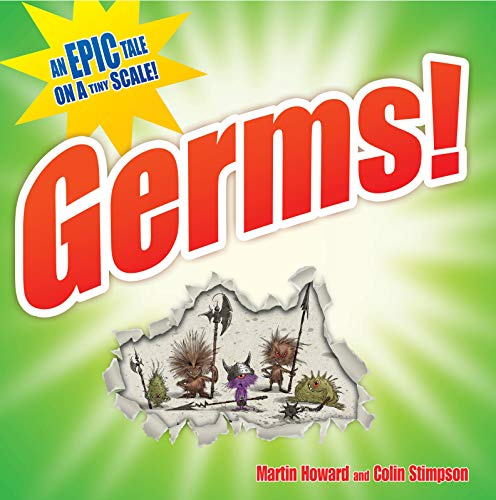 Germs!: An Epic Tale on a Tiny Scale by Martin Howard
