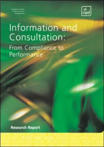 Information and Consultation: from Compliance to Performance by The CIPD