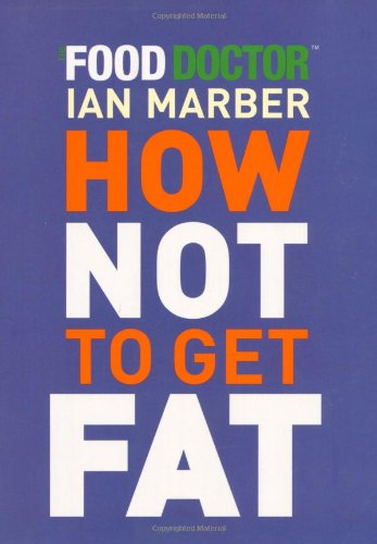 How Not to Get Fat by Ian Marber
