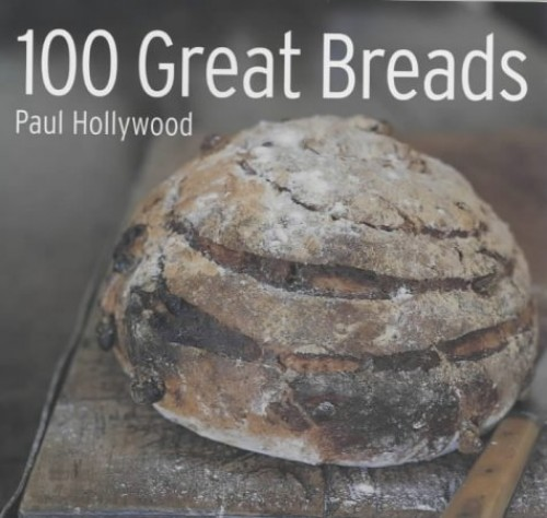 100 Great Breads by Paul Hollywood