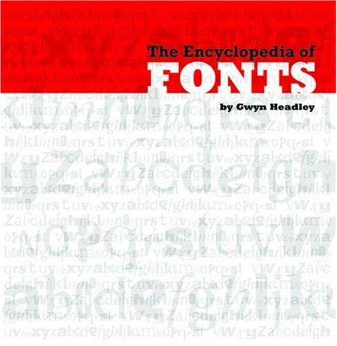 The Encyclopaedia of Fonts by Gwyn Headley