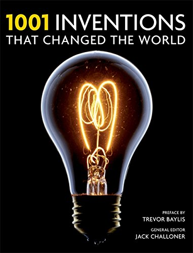1001 Inventions: That Changed the Way We Live by Jack Challoner